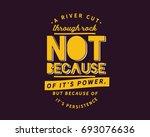 A River Cuts Through Rock Not...