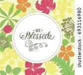 hand lettering be blessed.... | Shutterstock .eps vector #693116980