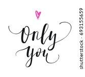 only you   handwritten... | Shutterstock .eps vector #693155659