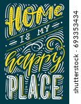 home is my happy place. hand... | Shutterstock .eps vector #693353434