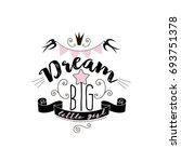 dream big  typography... | Shutterstock .eps vector #693751378