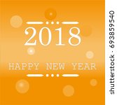 happy new year 2018 | Shutterstock .eps vector #693859540