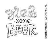 grab some beer black and white... | Shutterstock .eps vector #693975076