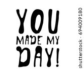 you made my day. creative... | Shutterstock .eps vector #694009180
