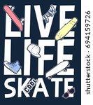 live life skate and skateboard... | Shutterstock .eps vector #694159726
