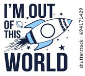 i'm out of the world slogan and ... | Shutterstock .eps vector #694171429