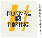 normal is boring brush... | Shutterstock .eps vector #694713520