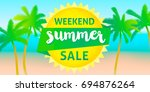 weekend summer sale banner... | Shutterstock .eps vector #694876264
