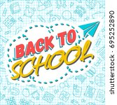 back to school background with... | Shutterstock . vector #695252890