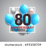 80th anniversary celebration...   Shutterstock .eps vector #695358709