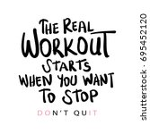 the real workout starts when... | Shutterstock .eps vector #695452120