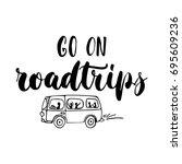 go on roadtrips   hand drawn... | Shutterstock . vector #695609236