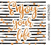 enjoy your life vector poster.  | Shutterstock .eps vector #695629630