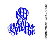 lettering   keep calm and spin... | Shutterstock .eps vector #695670430