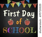 first day of school. chalk text ... | Shutterstock . vector #695720320