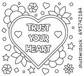 trust your heart. coloring page....   Shutterstock .eps vector #695742184