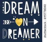 dream on dreamer slogan vector. | Shutterstock .eps vector #695778040