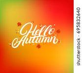 hello autumn hand written... | Shutterstock .eps vector #695832640
