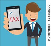 businessman show tax in mobile... | Shutterstock .eps vector #695868370