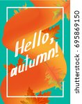hello autumn poster template.... | Shutterstock .eps vector #695869150