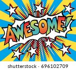 pop art styled cartoon awesome  ... | Shutterstock . vector #696102709