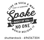 live in such a way that if... | Shutterstock .eps vector #696567304