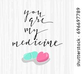 you are my medicine phrase. ink ... | Shutterstock .eps vector #696697789