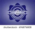 keep calm and lift weights... | Shutterstock .eps vector #696876808