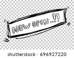 hand draw sign   now open  at... | Shutterstock .eps vector #696927220