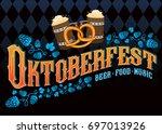 """oktoberfest beer music food""... | Shutterstock .eps vector #697013926"