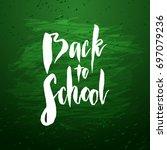 text back to school   hand... | Shutterstock . vector #697079236