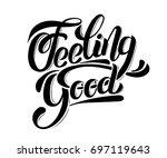 feeling good. vector unique... | Shutterstock .eps vector #697119643