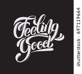 feeling good. vector unique... | Shutterstock .eps vector #697119664