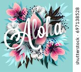 aloha hawaii. hand lettering... | Shutterstock .eps vector #697138528