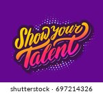 show your talent. vector banner. | Shutterstock .eps vector #697214326