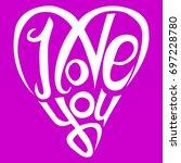 i love you lettering vector... | Shutterstock .eps vector #697228780