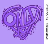only you lettering. hand drawn... | Shutterstock .eps vector #697228810