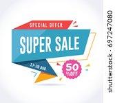 super sale promotion banner.... | Shutterstock .eps vector #697247080