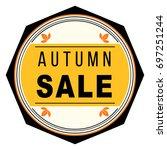 autumn sale seal shape label | Shutterstock .eps vector #697251244