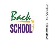 back to school calligraphic... | Shutterstock .eps vector #697293310