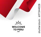 welcome to peru. peru flag.... | Shutterstock .eps vector #697344028
