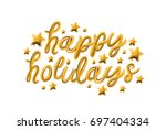 happy holidays. gold glossy... | Shutterstock .eps vector #697404334