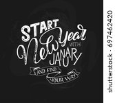 lettering quote   start new... | Shutterstock .eps vector #697462420