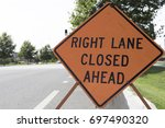 Right Lane Closed Ahead Sign...