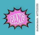 cartoon bang in pop art style  | Shutterstock .eps vector #697523350