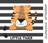 cute tiger cartoon  vector... | Shutterstock .eps vector #697653049
