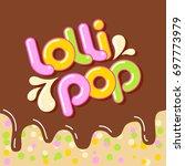 colorful caramel inscription... | Shutterstock .eps vector #697773979