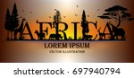 visual drawing of africa text... | Shutterstock .eps vector #697940794