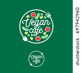 vegan cafe logo. snack bar or... | Shutterstock .eps vector #697942960