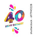 happy birthday forty 40 year ... | Shutterstock .eps vector #697945228